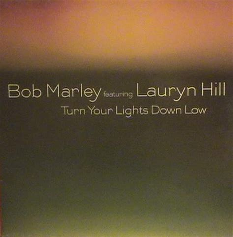 Bob Marley Turn Your Lights Low by Bob Marley Featuring Lauryn Hill Turn Your Lights