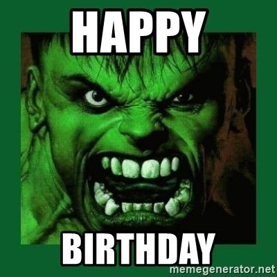 Hulk Smash Memes - happy birthday hulk smash meme generator
