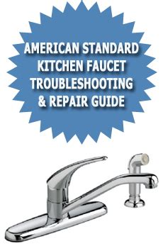 How To Repair American Standard Kitchen Faucet by American Standard Kitchen Faucet Troubleshooting Repair