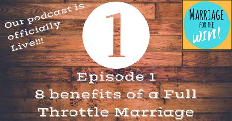 8 Benefits Of Being Married by 001 Intro And The 8 Benefits Of A Throttle Marriage
