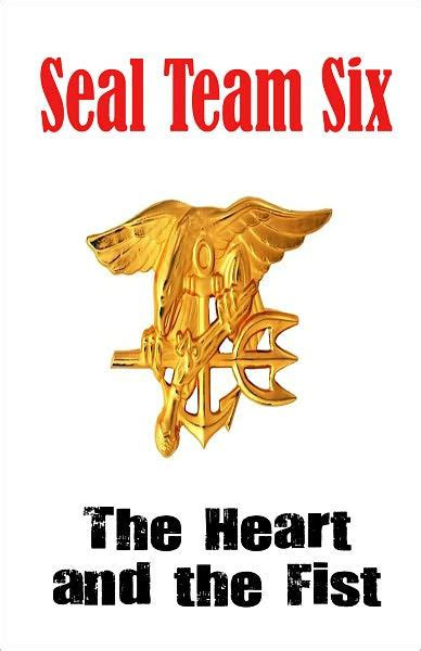 seal team six 8498923743 seal team six the heart and the fist by anonymous nook book ebook barnes noble 174