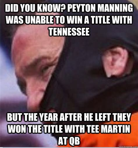 Peyton Meme - did you know peyton manning was unable to win a title