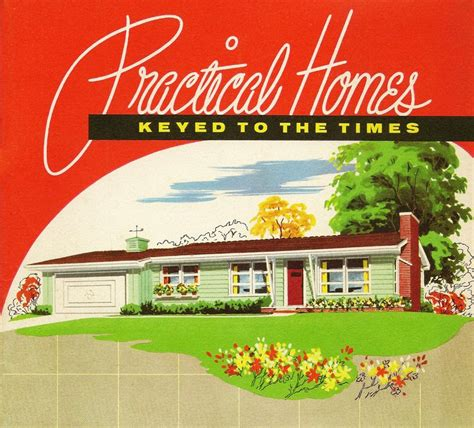 Mid Century Modern Homes Practical Homes Keyed To The Times 40s 50s 60s Amp 70s