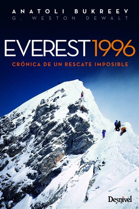 libro everest 1996 librer 237 a desnivel everest 1996 anatoli bukreev y g w dewalt