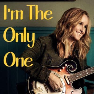 the only ones sing i m the only one melissa etheridge on sing karaoke