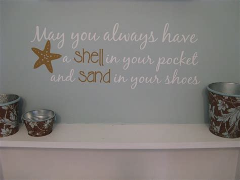 Ocean Bathroom Ideas by Beach Saying Wall Decal May You Always Have Shell In Your