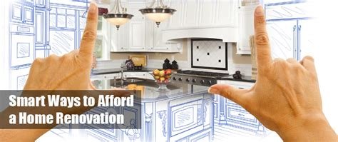smart ways to afford a home renovation