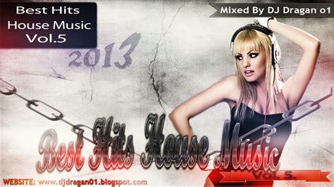 best house music djs dj dragan o1 dj dragan o1 best hits house music vol 5 2013