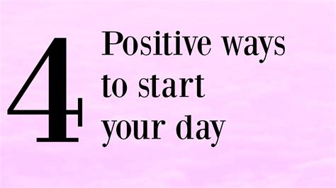 What A Way To Start A Day by 4 Positive Ways To Start Your Day