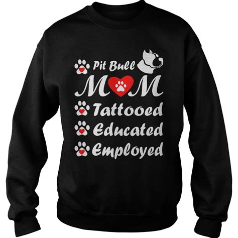 tattooed and employed hoodie pit bull tattooed educated employed shirt hoodie sweater