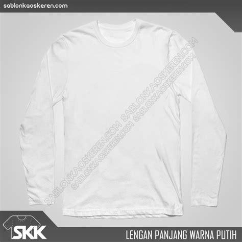 Kaos Lengan Panjang Putih Polos lengan panjang polos sablon kaos keren