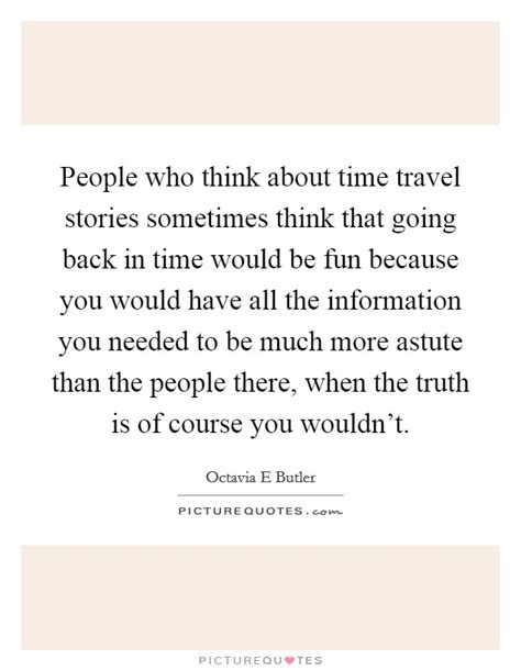 Sometimes I Think I Much Personal Inform 2 by Going Back In Time Quotes Sayings Going Back In Time