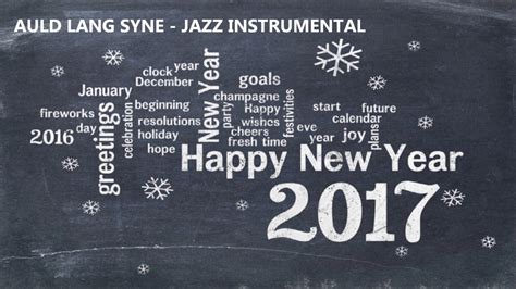 new year instrumental new year s song 2017 auld lang syne jazz instrumental