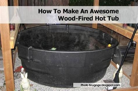 wood fired bathtub how to make an awesome wood fired hot tub