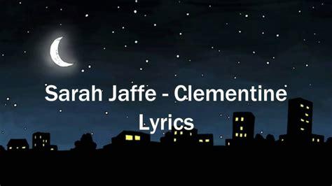 clementine lyrics jaffe clementine lyrics