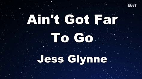 ain t got far to go jess glynne ain t got far to go jess glynne karaoke guide melody