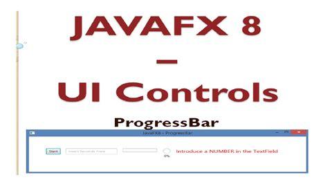 javafx 8 tutorial javafx 8 tutorial progress bar 20 youtube