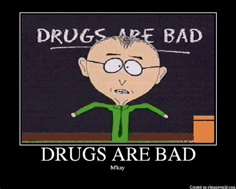Drugs Are Bad Meme - the quot war on drugs quot left somebody out siowfa13 science