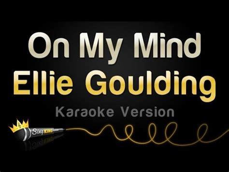 on karaoke version ellie goulding on my mind karaoke version