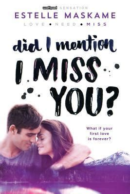 libro you 3 miss you did i mention i miss you by estelle maskame reviews discussion bookclubs lists