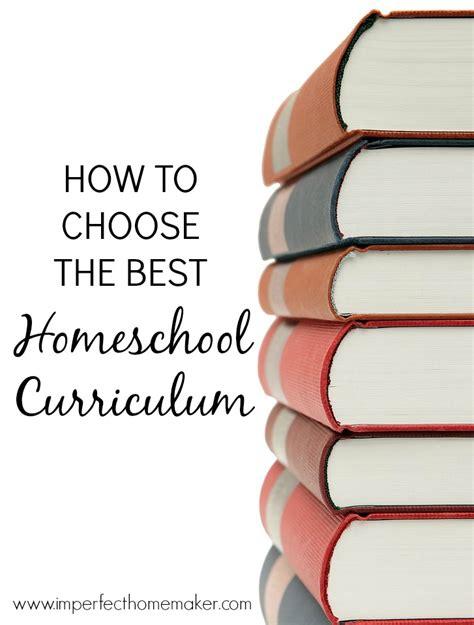 the best homeschool curriculum how to choose the best homeschool curriculum christian