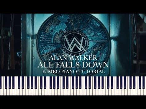 all falls down ft noah cyrus mp3 download 4 39 mb alan walker all falls down piano tutorial ft
