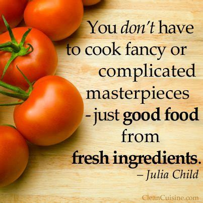 provender more than good food goodfood world good food child quote quotes juliachild fresh