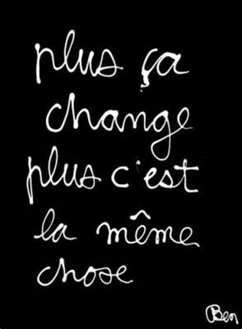 Plus Ca Change Plus La Meme Chose - plus 231 a change plus c est la m 234 me chose ben