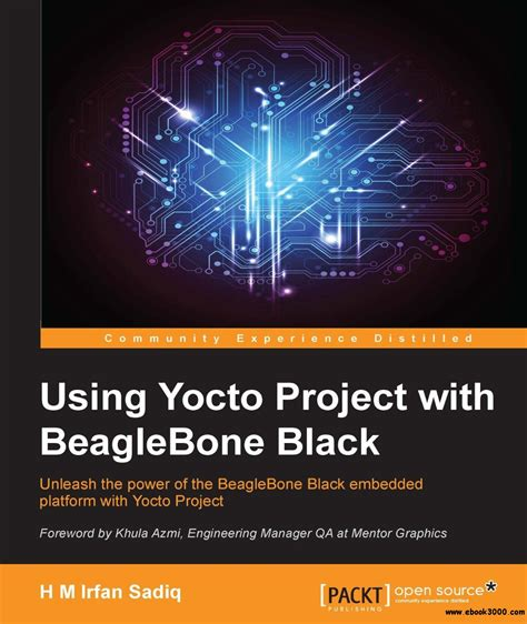 embedded linux development using yocto project cookbook second edition practical recipes to help you leverage the power of yocto to build exciting linux based systems books using yocto project with beaglebone black free ebooks