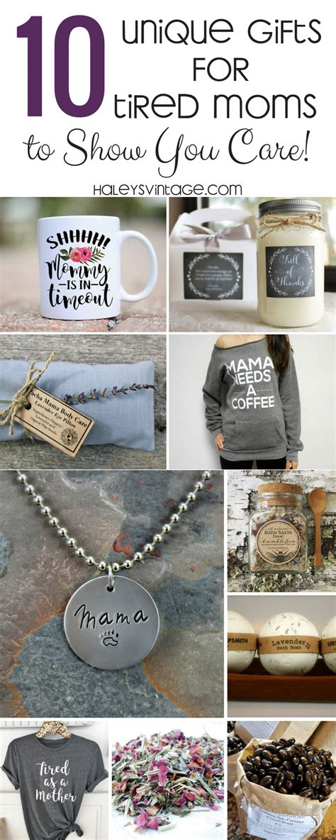 unique gifts for mom 10 unique gifts for tired mom to show you care haley s