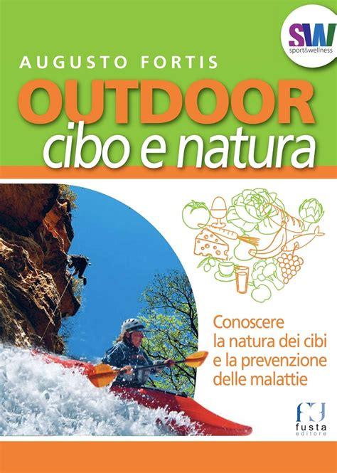 libri sull alimentazione naturale alimentazione per le attivit 224 outdoor una guida al