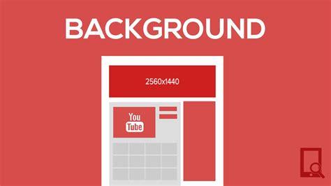 tamanho do layout do youtube como fazer um background capa para o youtube no