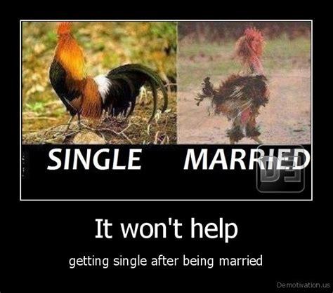 single jokes it won t helpgetting single after being marriedde