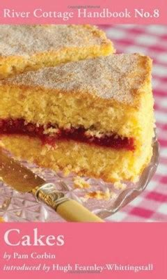 cakes river cottage handbook no 8 by pam corbin the