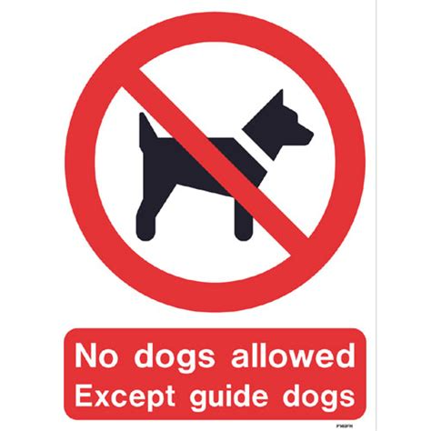 no dogs allowed sign no dogs allowed except guide dogs ref p149 archer safety signs