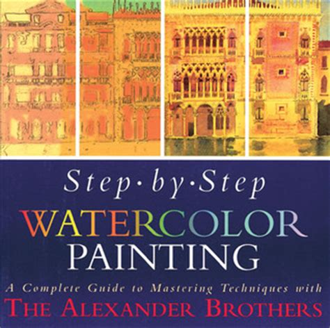 watercolors step by step books step by step watercolor painting a complete guide to