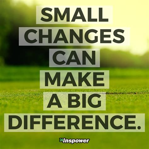 make a bid small changes can make a big difference inspower co