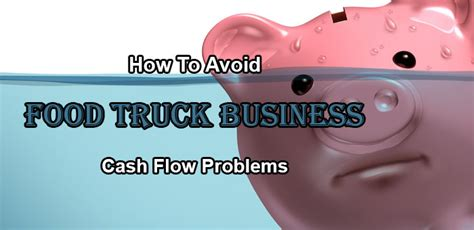sle cash flow problems how to avoid food truck business cash flow problems