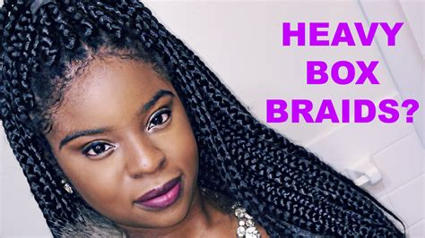 My Braids Are Heavy | my box braids are heavy youtube
