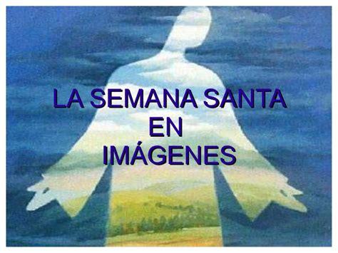imagenes reflexivas de semana santa la semana santa en im 225 genes