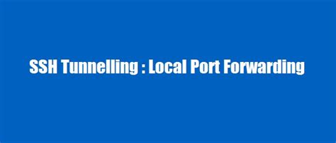 local forwarding ssh tunneling local forwarding looklinux