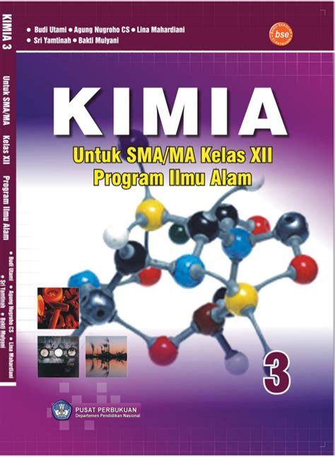 Buku Kimia Smama Kelas Xii Peminatan 1 buku kimia xii budi utami