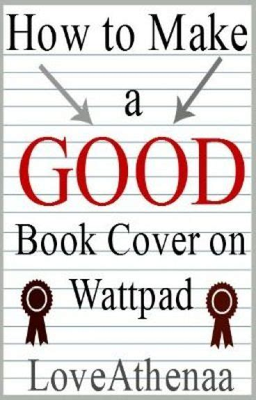 How To Make Cover by How To Make A Book Cover On Wattpad Loveathenaa