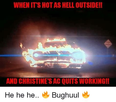 Hot As Hell Meme - 25 best memes about its hot as hell its hot as hell memes