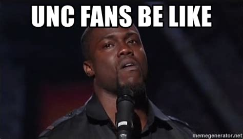 Unc Memes - unc fans be like kevin hart face meme generator