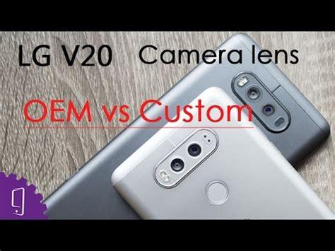 Kaca Kamera Lens Oem Lg V20 oem vs custom comparison lg v20 lens