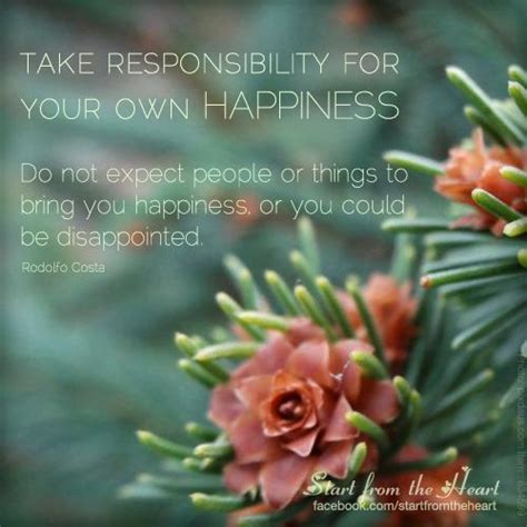 meaning of take responsibility of your own happiness 112 best start from the heart images on timeline photos things to remember and heart