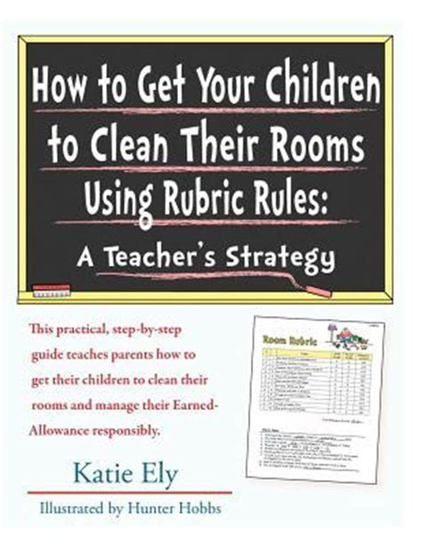 how to clean your room book how to get your children to clean their rooms using rubric a s strategy by