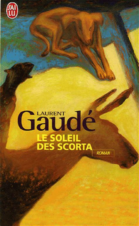 le soleil des scorta le soleil des scorta laurent gaud 233 prix goncourt 2004