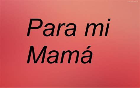 imagenes de amor para mi mami frases de cumplea 241 os para mi mam 225 youtube